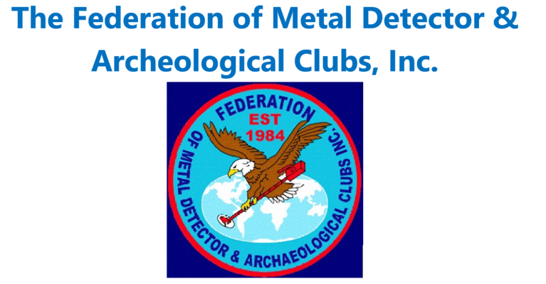 FEDERATION OF METAL DETECTOR AND ARCHAEOLOGICAL CLUBS INC