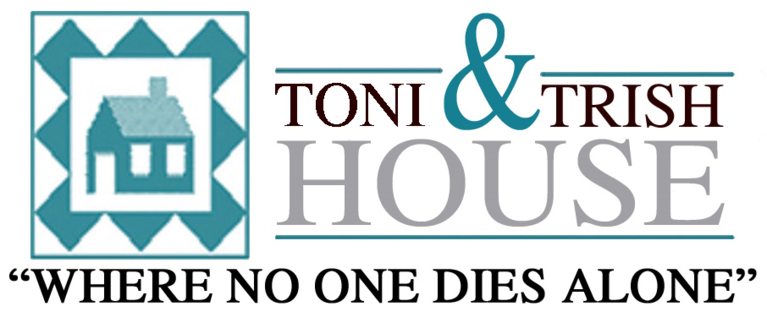 Toni and Trish House Care for the Terminally Ill