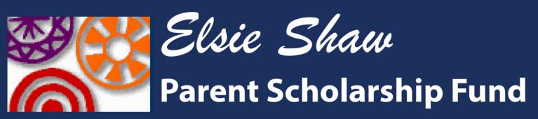 Elsie Shaw Parent Scholarship Fund Inc