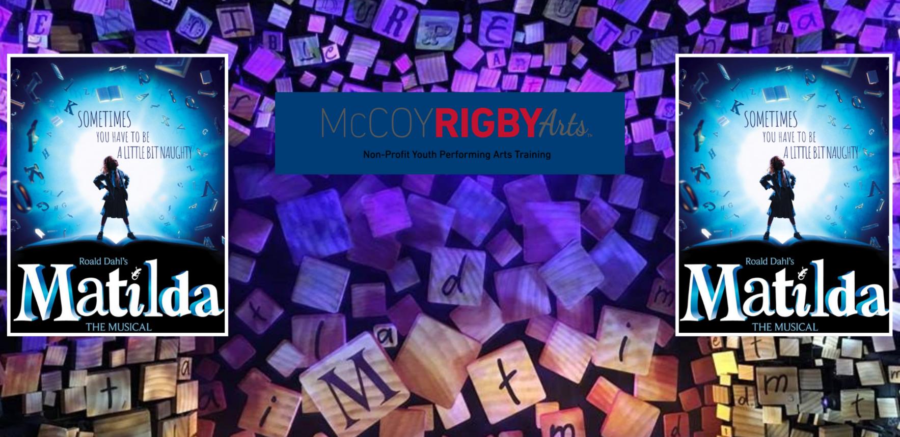 McCoy Rigby Arts Presents Roald Dahl's Matilda the Musical image