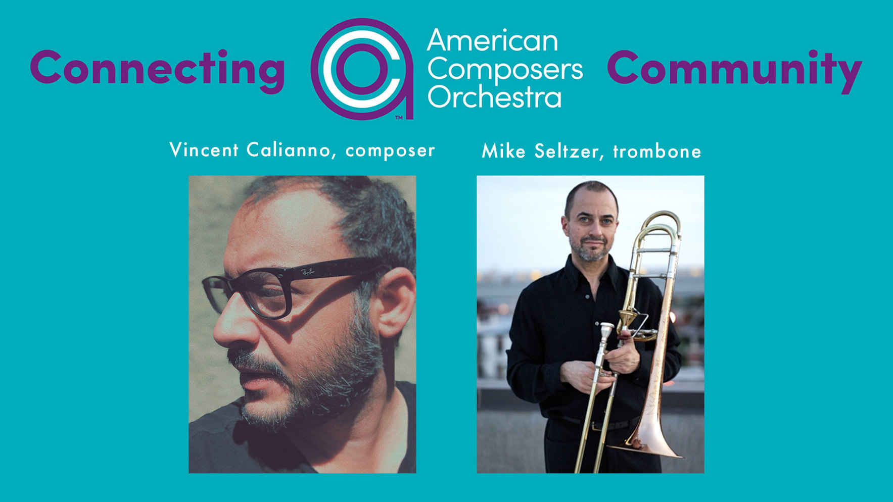 Connecting ACO Community Volume III - Vincent Calianno's new work for trombonist Mike Seltzer  image