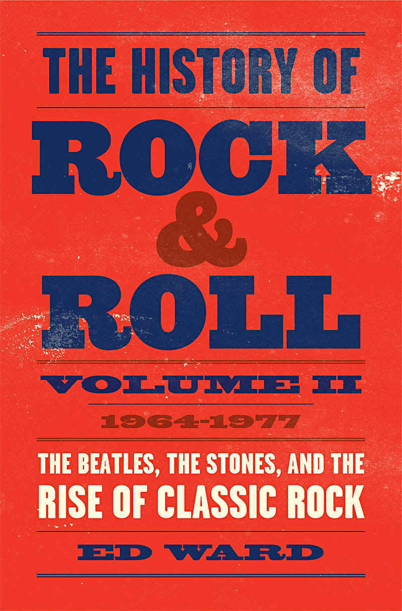 Ed Ward: THE HISTORY OF ROCK & ROLL, VOLUME 2: 1964–1977: image