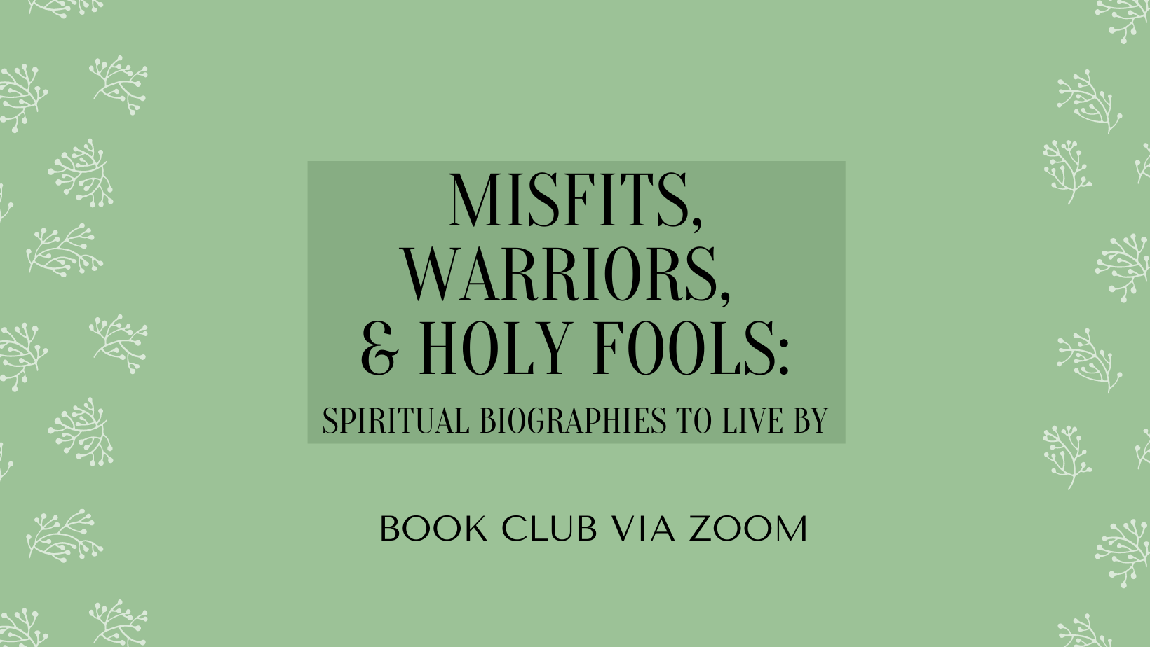 Misfits, Warriors, and Holy Fools: Spiritual Biographies to Live By image