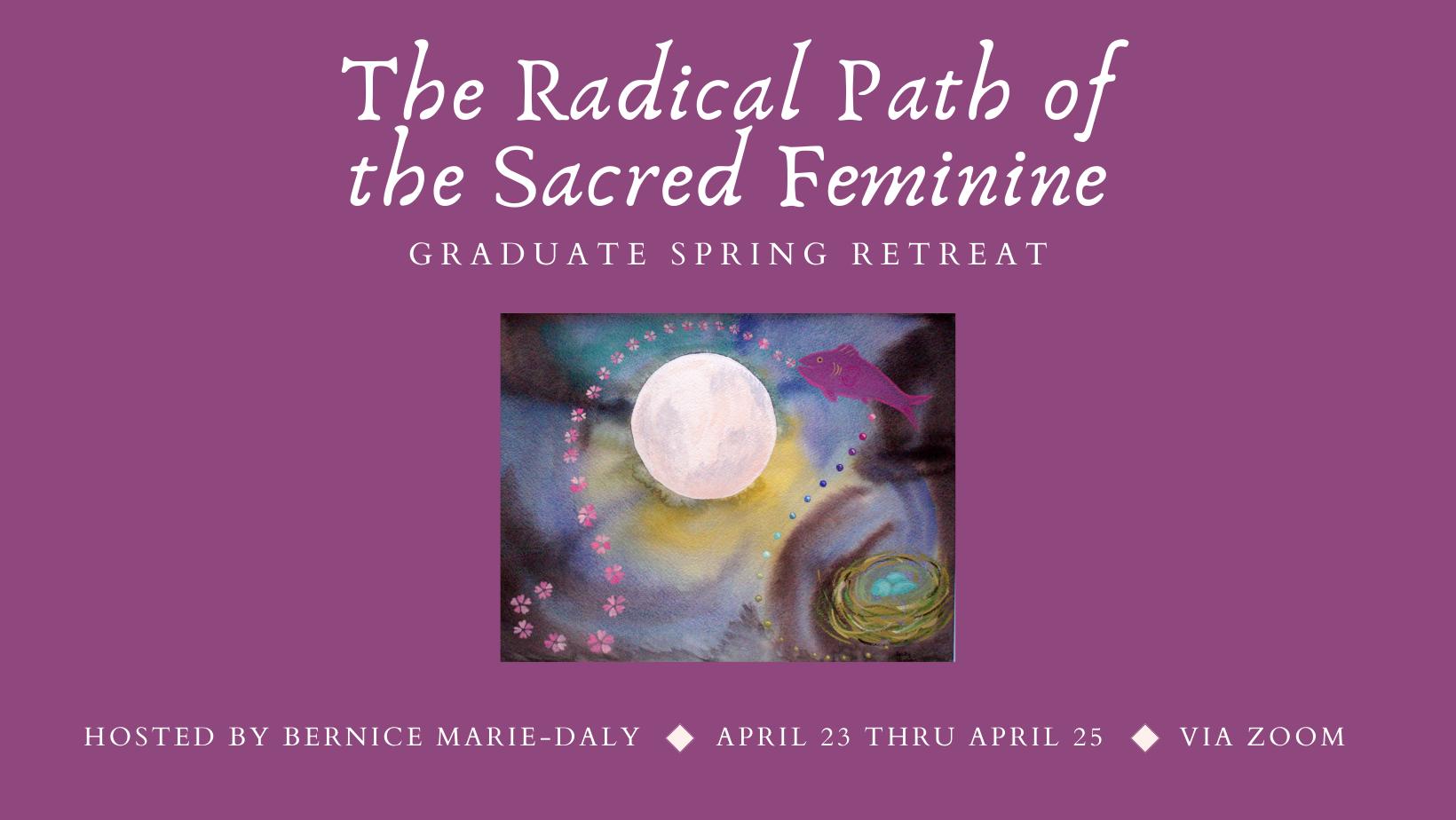 Graduate Spring Retreat: The Radical Path of the Sacred Feminine image