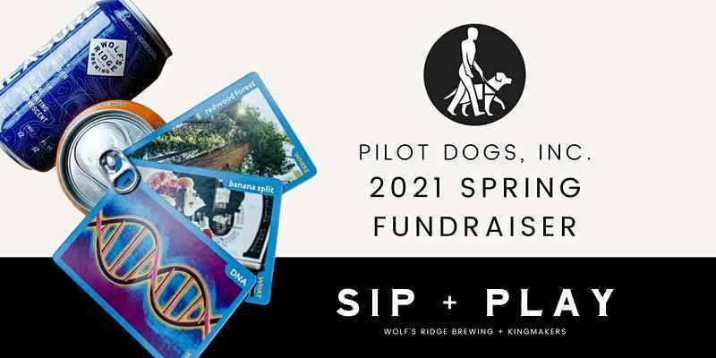 Pilot Dogs Sip & Play Spring 2021 Fundraiser  image
