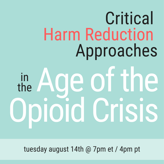 Critical Harm Reduction Approaches in the Age of the Opioid Crisis image