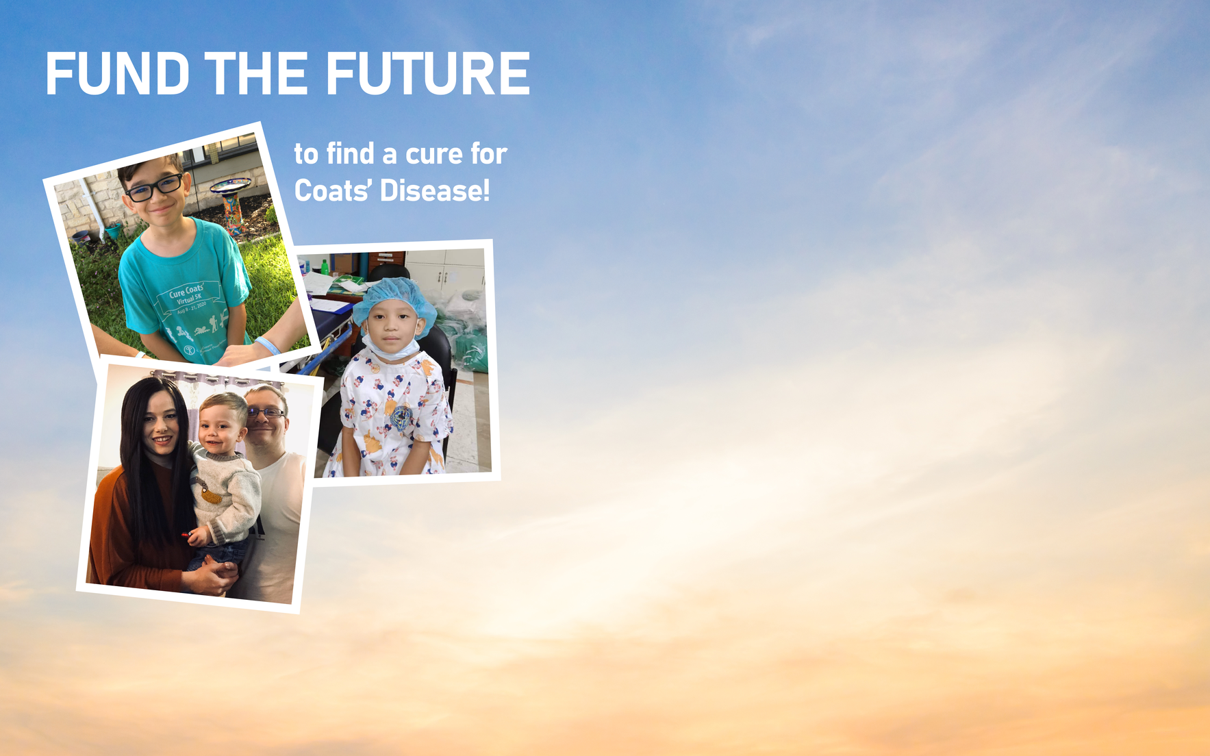 Fund the Future for awareness, research, and a cure for Coats' Disease image
