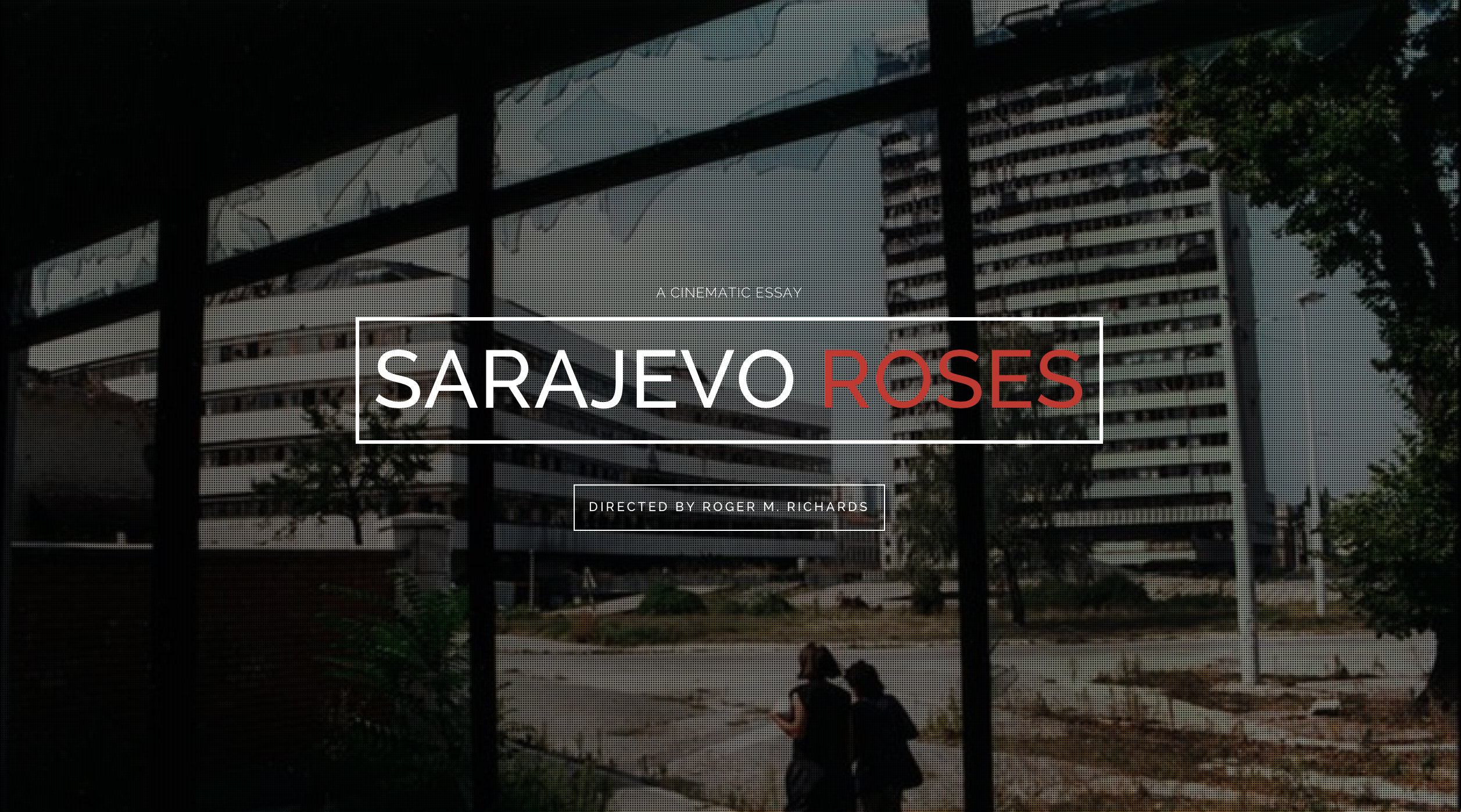 from the heart productions sarajevo roses a cinematic essay surviving hell is just the first step a story of hope and healing lessons for a troubled world