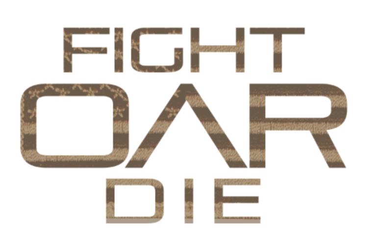 Fight Oar Die