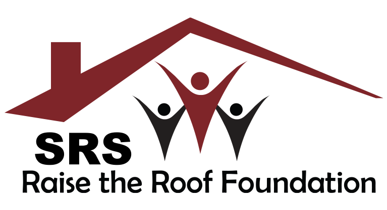 SRS Raise the Roof Foundation Inc